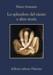 Lo splendore del niente e altre storie Ebook di  Maria Attanasio