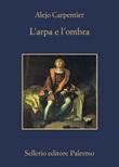 L' arpa e l'ombra Ebook di  Alejo Carpentier