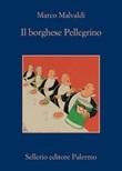 Il borghese Pellegrino Libro di  Marco Malvaldi