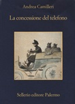 La concessione del telefono Libro di  Andrea Camilleri