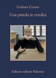 Una pistola in vendita Ebook di  Graham Greene