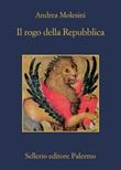 Il rogo della Repubblica Ebook di  Andrea Molesini