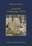 Aristotele e la montagna d'oro Ebook di  Margaret Doody