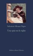 Una spia tra le righe Ebook di  Salvatore Silvano Nigro