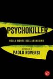 Psychokiller. Nella mente dell'assassino Ebook di  Paolo Roversi