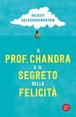 Il prof. Chandra e il segreto della felicità Libro di  Rajeev Balasubramanyam