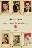 La lotteria dei divi morti Ebook di  Susan Swan