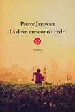 Là dove crescono i cedri Ebook di  Pierre Jarawan