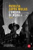 L' ombra di Nora. La seconda indagine del maggiore Agostino Ebook di  Patrizia Zappa Mulas