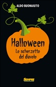 Halloween. Lo scherzetto del diavolo Libro di  Aldo Buonaiuto