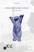 L'orso metalmeccanico. Una storia operaia Libro di  Paolo Seghi