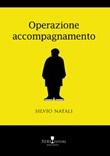 Operazione accompagnamento. Nuova ediz. Libro di  Silvio Natali