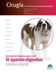El aparato digestivo. Casos clínicos. Cirugía en la clínica de pequeños animales Ebook di  M. Elena Martínez, Pablo Meyer, José Rodríguez, Rodolfo Brühl Day