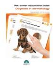 Pet owner educational atlas. Diagnosis in dermatology Ebook di