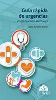 Guía rápida de urgencias en pequeños animales Ebook di  Carlos Torrente Artero