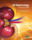 3D nephrology in small animals Ebook di  Óscar Cortadellas Rodríguez, María Luisa Suárez Rey