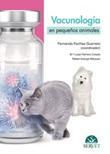 Vacunología en pequeños animales Ebook di  Rafael Astorga Márquez, María Luisa Palmero Colado