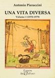 Una vita diversa. Vol. 1: Libro di  Antonio Pieraccini