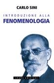 Introduzione alla fenomenologia Ebook di  Carlo Sini