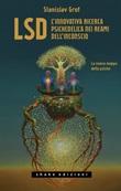 LSD. L'innovativa ricerca psichedelica nei reami dell'inconscio. La nuova mappa della psiche Ebook di  Stanislav Grof