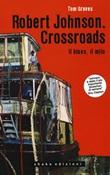 Robert Johnson. Crossroads. Il blues, il mito Ebook di  Tom Graves