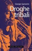 Droghe tribali Ebook di  Giorgio Samorini