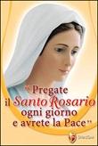 Pregate il santo rosario ogni giorno e avrete la pace Libro di