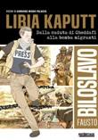 Libia kaputt. Dalla caduta di Gheddafi alla bomba migranti Ebook di  Fausto Biloslavo, Fausto Biloslavo