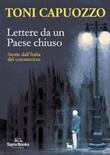 Lettere da un Paese chiuso. Storie dall'Italia del coronavirus Libro di  Toni Capuozzo