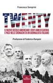 Twenty. Il nuovo secolo americano: venti anni di guerra e pace nelle cronache di un giornalista italiano Libro di  Francesco Semprini