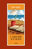Il signor Morte va in vacanza Libro di  Guido Quarzo