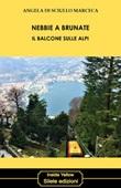 Nebbie a Brunate. Il balcone sulle Alpi Libro di  Angela Di Sciullo Marceca
