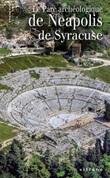 Le parc archéologique de Neapolis de Syracuse Libro di  Antonella Di Noto