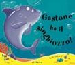 Gastone ha il singhiozzo! Ediz. a colori Libro di  Ruth Galloway