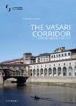 The Vasari Corridor. A road above the city. Ediz. illustrata Libro di  Francesca Funis