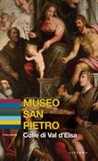 Museo San Pietro. Colle di Val d'Elsa Libro di  Giacomo Baldini, Federica Casprini, Felicia Rotundo