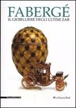 Fabergé. Il gioielliere degli ultimi zar. Catalogo della mostra (Venaria Reale, 27 luglio-9 novembre 2012) Libro di