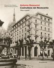 Antonio Bassanini. Costruttore del Novecento. Vita e opere Libro di  Giovanna Franco Repellini, Andrea Strambio de Castilla