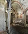 La chiesa ipogea di San Sepolcro Umbilicus di Milano. Storia e restauro Libro di