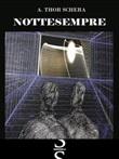 Nottesempre Libro di  A. Thor Schera