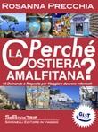 Perché la Costiera Amalfitana? 10 domande e risposte per viaggiare davvero informati Libro di  Rosanna Precchia