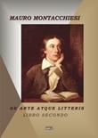 De arte atque litteris. Vol. 2: Libro di  Mauro Montecchiesi