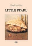 Little Pearl Libro di  William Trivelloni-Libari