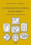 La stravagante accolita di zio Liberto: Breve antologia di racconti dis-umani Libro di  Mara Giammarini, Giorgio Peci