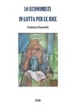 50 economisti in lotta per le idee Libro di  Federico Fioranelli