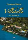 Villabella. La mia vita Libro di  Giuseppina Righetti