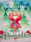 Cappuccetto Rosso e gli gnomi del bosco Ebook di  Stefano Miniutti, Stefano Miniutti