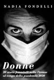 Donne. 20 storie femminili nella Firenze della pandemia 2020 Ebook di  Nadia Fondelli, Nadia Fondelli