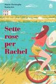 Sette rose per Rachel Ebook di  Marie-Christophe Ruata-Arn, Marie-Christophe Ruata-Arn