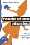 Pinocchio nel paese dei paradossi. Viaggio tra le contraddizioni della logica